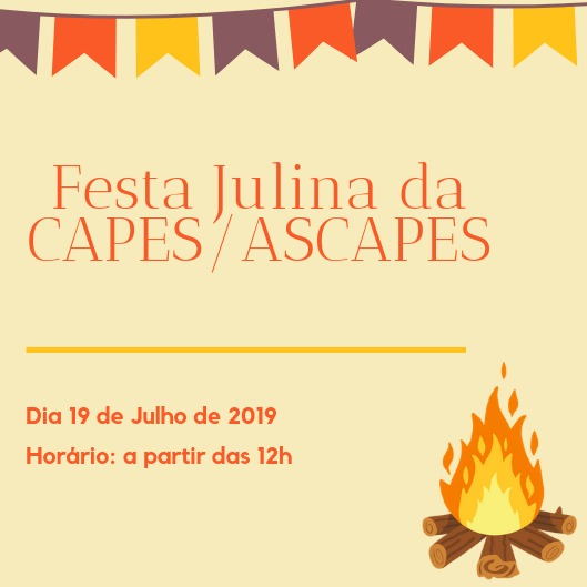 VEM AÍ A FESTA JULINA CAPES/ASCAPES – VENHA PARTICIPAR!