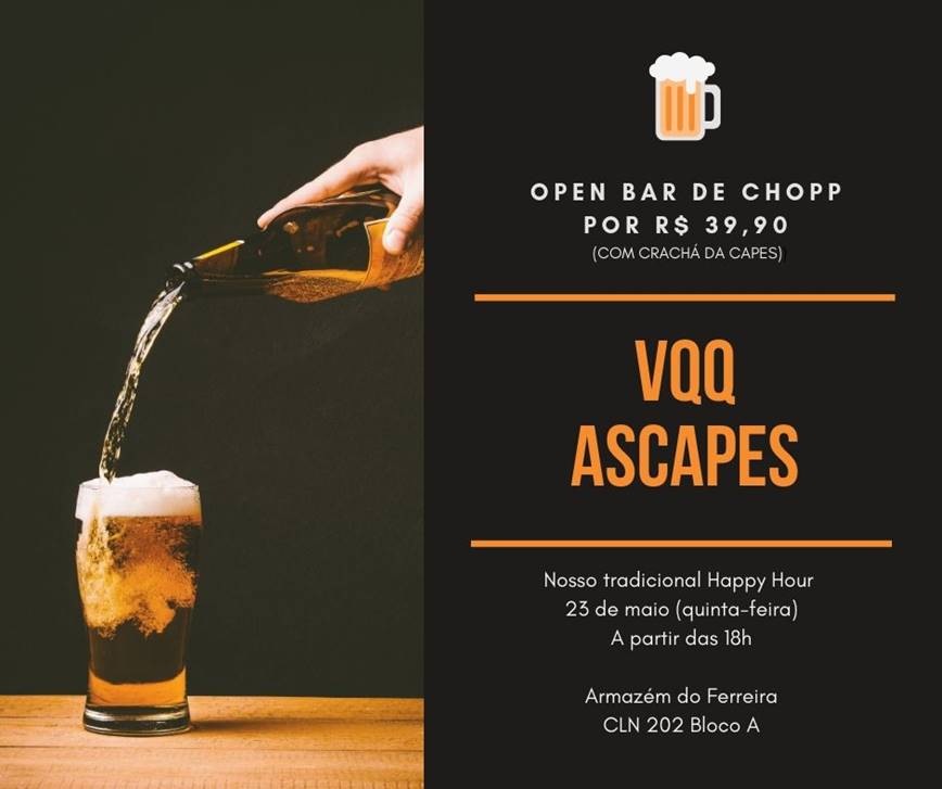 VQQ ASCAPES DE MAIO – OPEN BAR DE CHOPP – NESTA QUINTA!