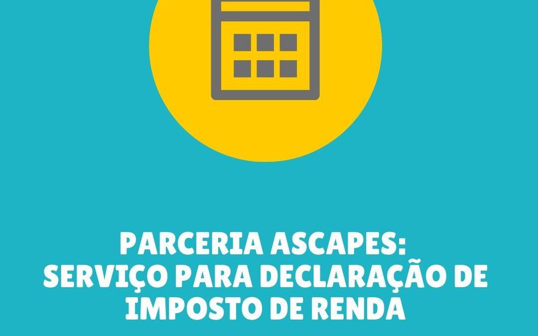 PARCERIA ASCAPES: SERVIÇO PARA DECLARAÇÃO DE IMPOSTO DE RENDA