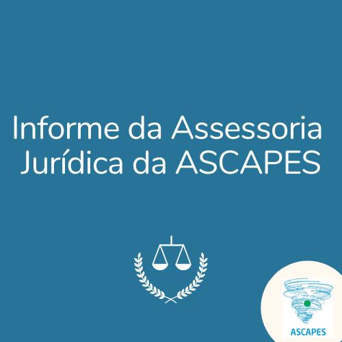 Informe da Assessoria Jurídica da ASCAPES