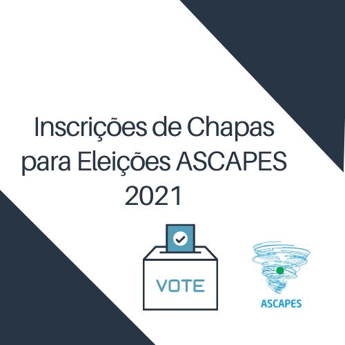 Abertas as inscrições de Chapas para Eleições ASCAPES 2021
