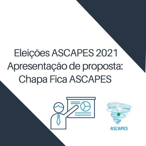 Apresentação de proposta: Chapa Fica ASCAPES ASCAPES