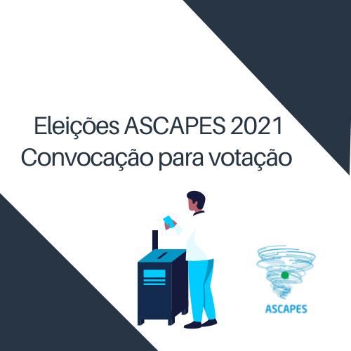 Convocação para votação: Eleição ASCAPES 2021